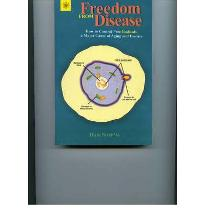 Freedom from Disease: How to Control Free Radicals, a Major Cause of Aging an...