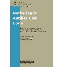 Netherlands Antilles Civil Code: Book 2: Companies and Other Legal Persons: B...