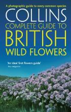British Wild Flowers: British Wild Flowers: A Photographic Guide to Every Common Species
