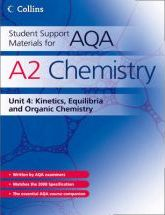 Student Support Materials for AQA: A2 Chemistry Unit 4: Kinetics, Equilibria and Organic Chemistry
