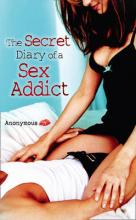 The Secret Diary of a Sex Addict