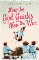 How the Girl Guides Won the War