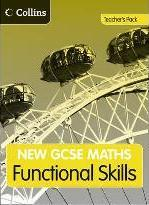 New GCSE Maths: GCSE Maths Functional Skills: Teacher Guide: Edexcel and AQA