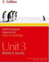 Student Support Materials for Sociology: AQA A2 Sociology Unit 3: Beliefs in Society