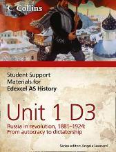 Student Support Materials for History: Edexcel AS Unit 1 Option D3: Russia in Revolution, 1881- 1924