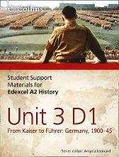 Student Support Materials for History: Edexcel A2 Unit 3 Option D1: From Kaiser to Fuhrer: Germany 1900-45