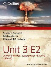 Edexcel A2 Unit 3 Option E2: A World Divided: Superpower Relations, 1944-90