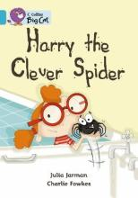 Collins Big Cat: Harry the Clever Spider: Band 07/Turquoise