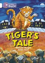 Collins Big Cat: Tiger's Tales: Band 10/White