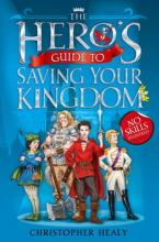 The Hero's Guide to Saving Your Kingdom: Book 1