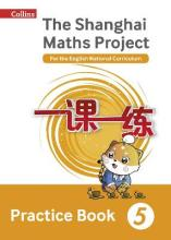 The Shanghai Maths Project Practice Book Year 5
