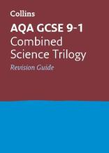 AQA GCSE 9-1 Combined Science Trilogy Revision Guide