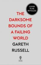 The Darksome Bounds of a Failing World
