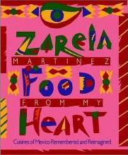 Food from My Heart: Cuisines of Mexico Remembered and Reimagined