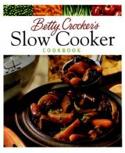 Betty Crocker's Slow Cooker Cookbook