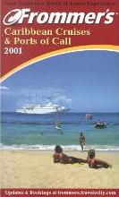 Frommer's Caribbean Cruises and Ports of Call 2001