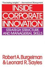 Inside Corporate Innovation: Strategy, Structure and Managerial Skills