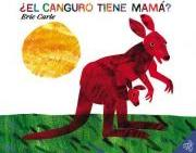 Does a Kangaroo Have a Mother, Too: �el Canguro Tiene Mam�? Spanish Edition