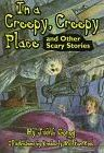 In a Creepy, Creepy Place and Other Scary Stories