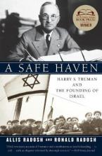 A Safe Haven  Harry S. Truman and the Founding of Israel