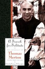 The Journals of Thomas Merton: 1952-60 - Search for Solitude: Pursuing the Monk's True Life v. 3