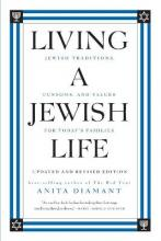 Living A Jewish Life, Updated And Expanded Edition: Jewish Traditions, Customs, And Values For Today's Families