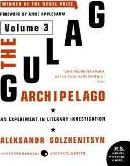 The Gulag Archipelago: Experiment in Literary Investigation v. 3
