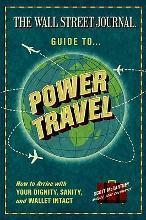 The Wall Street Journal Guide to Power Travel