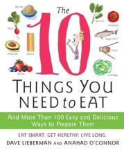 The 10 Things You Need to Eat