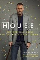 House M.D. The Official Guide to the Hit Medical Drama