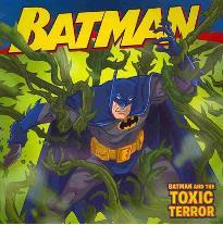 Batman and the Toxic Terror