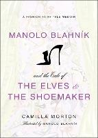 Manolo Blahnik and the Tale of the Elves and the Shoemaker