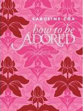 How to Be Adored
