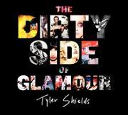 The Dirty Side of Glamour