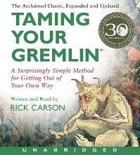 Taming Your Gremlin (Revised Edition) Unabridged CD : A Surprisingly Simple Method for Getting Out of Your Own Way 5/364