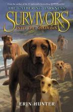 Survivors: The Gathering Darkness #3: Into the Shadows