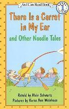 """""""There is a Carrot in My Ear"""" and Other Noodle Tales"""
