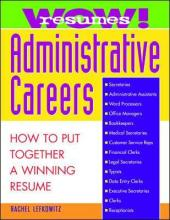 resumes for administrative careers how to put together a winning resume