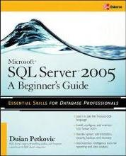 "Microsoft(r) SQL Server(tm) 2005: A Beginner""S Guide"