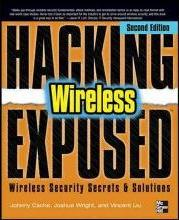 Hacking Exposed Wireless, Second Edition