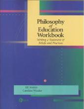 Philosophy of Education Workbook: Writing a Statement of Beliefs and Practices