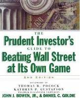 The Prudent Investors Guide to Beating Wall Street at Its Own Game