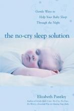 The No-Cry Sleep Solution: Foreword by William Sears, M.D.