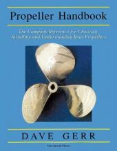 The Propeller Handbook: The Complete Reference for Choosing, Installing, and Understanding Boat Propellers