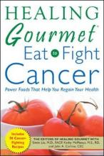 """""""Healing Gourmet"""" Eat to Fight Cancer"""