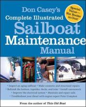 Don Casey's Complete Illustrated Sailboat Maintenance Manual