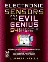 Electronics Sensors for the Evil Genius
