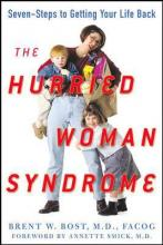 The Hurried Woman Syndrome