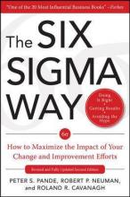 Six Sigma Way: How to Maximize the Impact of Your Change and Improvement Efforts