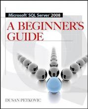 MICROSOFT SQL SERVER 2008 A BEGINNER'S GUIDE